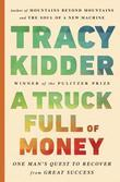 A Truck Full of Money: One Man's Quest to Recover from Great Success