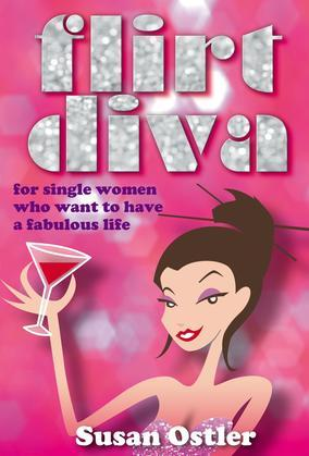 Flirt Diva - For Women Who Want to be Bold and Sassy and have a Fabulous Life