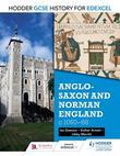 Hodder GCSE History for Edexcel: Anglo-Saxon and Norman England, c1060¿88