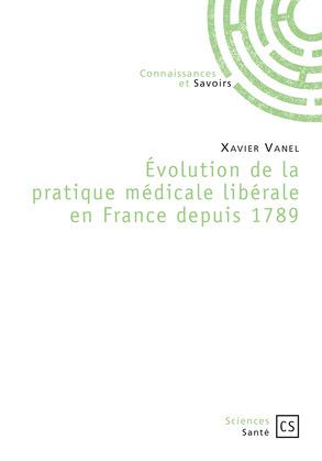 Évolution de la pratique médicale libérale en France depuis 1789