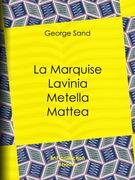 La Marquise – Lavinia – Metella – Mattea