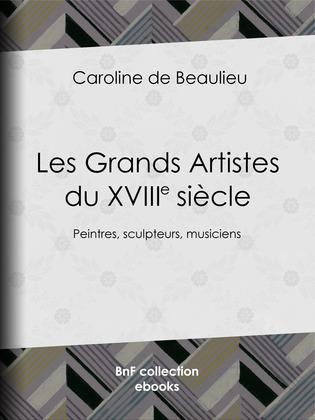 Les Grands Artistes du XVIIIe siècle