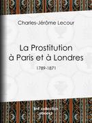 La Prostitution à Paris et à Londres