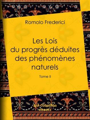 Les Lois du progrès déduites des phénomènes naturels