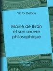 Maine de Biran et son œuvre philosophique