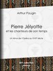 Pierre Jélyotte et les chanteurs de son temps