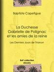 La Duchesse Gabrielle de Polignac et les amies de la reine
