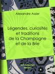 Légendes, Curiosités et Traditions de la Champagne et de la Brie