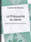 La Philosophie du siècle