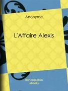 L'Affaire Alexis