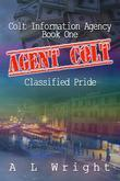 Agent colt: Classified Pride