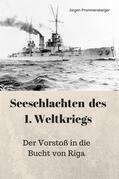 Seeschlachten des 1. Weltkriegs: Der Vorstoß in die Bucht von Riga