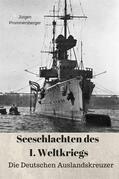 Seeschlachten des 1. Weltkriegs: Die Deutschen Auslandskreuzer