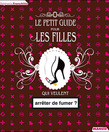 Le petit guide pour les filles qui veulent arrter de fumer ?