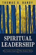 Spiritual Leadership: Why Leaders Lead and Who Seekers Follow