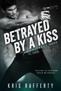 Betrayed by a Kiss