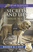 Secrets And Lies (Mills & Boon Love Inspired Suspense) (Rookie K-9 Unit, Book 5)