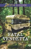 Fatal Vendetta (Mills & Boon Love Inspired Suspense)