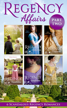 Regency Affairs Part 2: Books 7-12 Of 12 (Mills & Boon e-Book Collections)