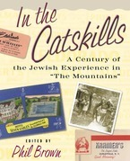 "In the Catskills: A Century of Jewish Experience in ""The Mountains"""
