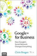 Google+ for Business: How Google's Social Network Changesgoogle+ for Business: How Google's Social Network Changes Everything