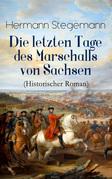 Die letzten Tage des Marschalls von Sachsen (Historischer Roman) - Vollständige Ausgabe