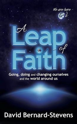 A Leap of Faith: Going, doing and changing ourselves and the world around us