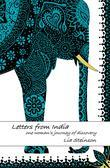 LETTERS FROM INDIA: A SPIRITUAL JOURNEY