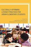 Culturally Affirming Literacy Practices for Urban Elementary Students
