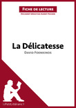 La Dlicatesse de David Foenkinos (Fiche de lecture)