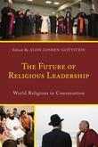 The Future of Religious Leadership: World Religions in Conversation