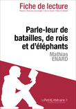 Parle-leur de batailles, de rois et d'lphants de Mathias Enard (Fiche de lecture)