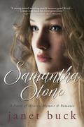 Samantha Stone: A Novel of Mystery, Memoir, & Romance