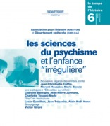 Numro 6 | 2004 - Les sciences du psychisme et lenfance irrgulire - RHEI