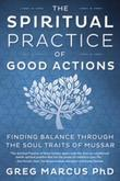 The Spiritual Practice of Good Actions: Finding Balance Through the Soul Traits of Mussar