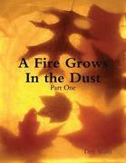 A Fire Grows In the Dust
