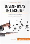 Comment utiliser LinkedIn® pour renforcer ses relations professionnelles ?