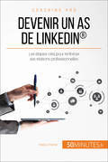 Devenir un as de LinkedIn®
