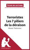 Terroristes. Les 7 piliers de la déraison de Marc Trévidic (Fiche de lecture)