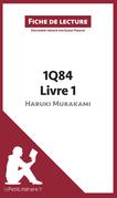 1Q84 d'Haruki Murakami - Livre 1 de Haruki Murakami (Fiche de lecture)