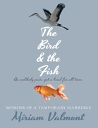 The Bird and the Fish: Memoir of a Temporary Marriage