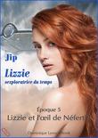 LIZZIE, époque 5 – Lizzie et l'œil de Néfertiti