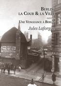 Berlin, la Cour et la Ville - Une Vengeance  Berlin