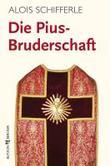 Die Pius-Bruderschaft