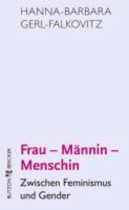 Frau - Männin - Menschin
