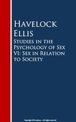 Studies in the Psychology of Sex VI: Sex in Relation to Society