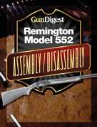 Gun Digest Remington 552 Assembly/Disassembly Instructions