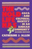 The Hold Life Has: Coca and Cultural Identity in an Andean Community