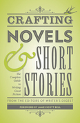 Crafting Novels &amp; Short Stories: Everything You Need to Know to Write Great Fiction