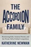 The Accordion Family: Boomerang Kids, Anxious Parents,and the Private Toll of Global Competition